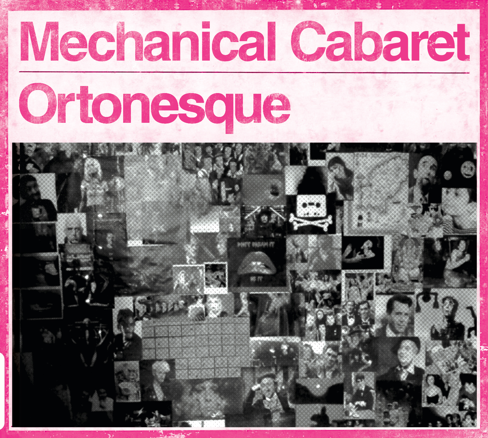 Mechanical Cabaret Ortonesque